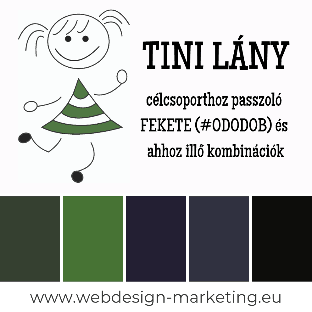 Tini lány célcsoporthoz illő zöld-szürke-fekete színpaletta